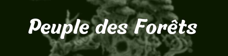 Retrouver les Peuple des forêts de 3D Minis Factory