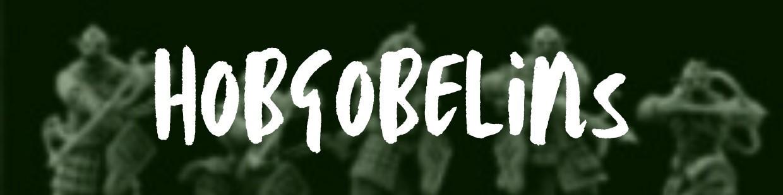 Retrouvez l'ensemble des Hobgobelins sélectionnés par 3D Minis Factory